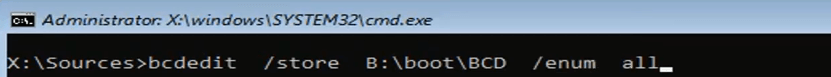 X: \Sources>bcdedit /store B:\boot\bcd /enum all