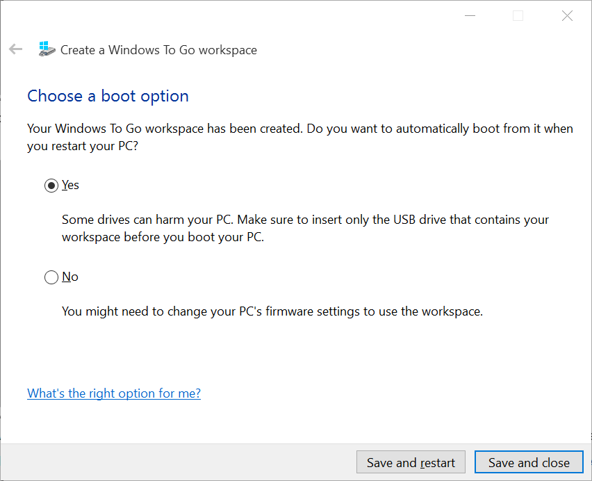 Create a Windows To Go Workspace Save and Close